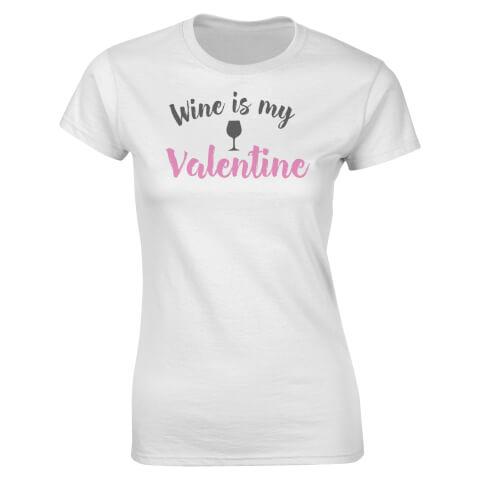 Wine Is My Valentine Women's T-Shirt - White