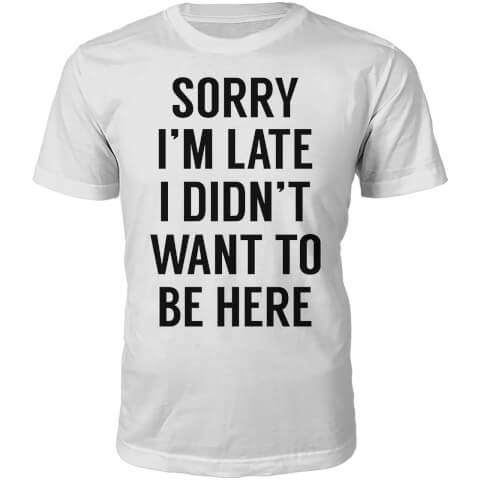 Sorry I'm Late Slogan T-Shirt - White