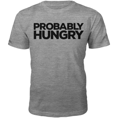 T-Shirt Unisexe Probably Hungry -Gris