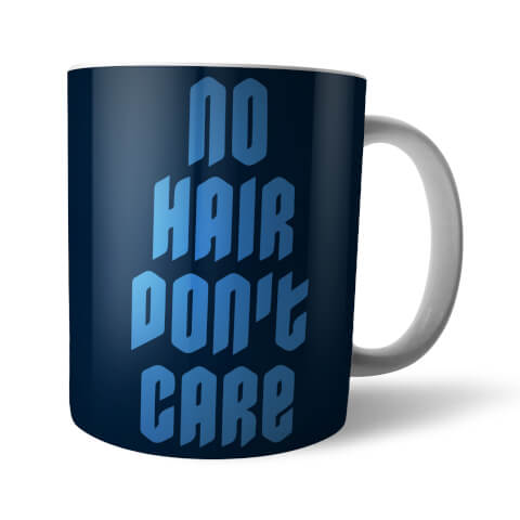 No Hair Don't Care Mug