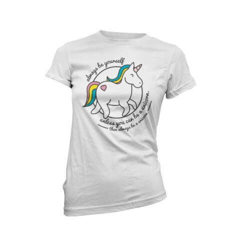 Always Be Yourself Unless You Can Be A Unicorn Women's White T-Shirt