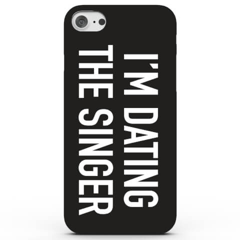 Coque iPhone & Android I'm Dating the Singer! - 4 Couleurs