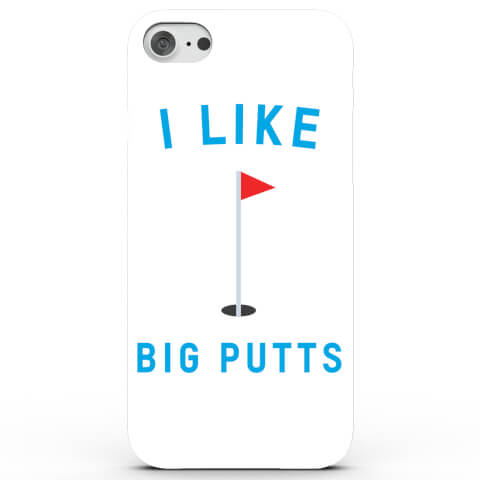 Coque iPhone & Android I Like Big Putts - 4 Couleurs