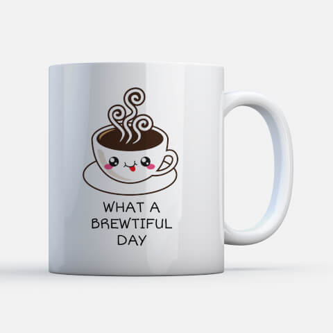 Kawaii What A Brewtiful Day Mug