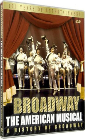 Broadway: The American Musical - A History Of Broadway