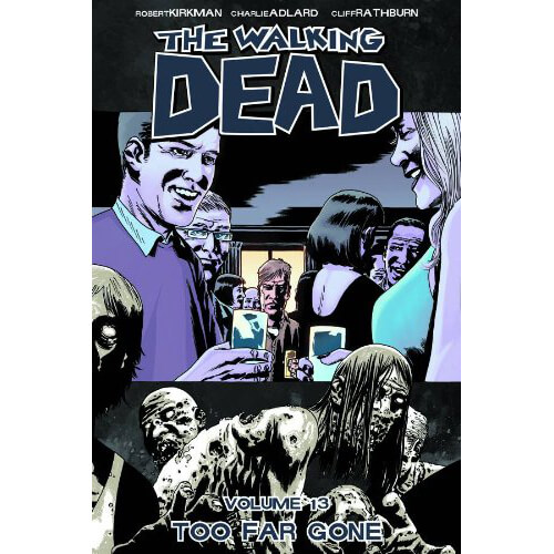 The Walking Dead: Too Far Gone - Volume 13 Graphic Novel