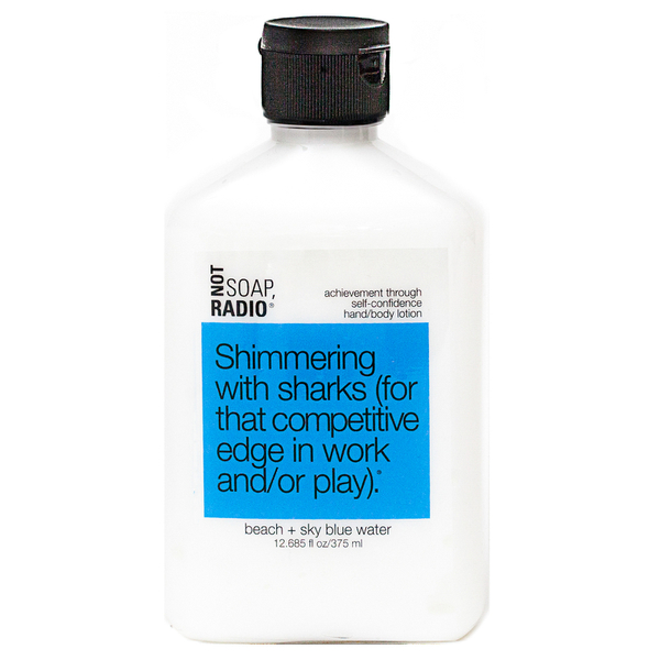 Not Soap Radio Shimmering with sharks (for that competitive edge in work and/or play) Hand/Body Lotion 375ml