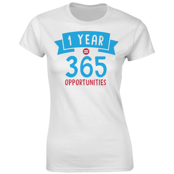 T-Shirt Femme Fitness 1 Year 365 Opportunities -Blanc