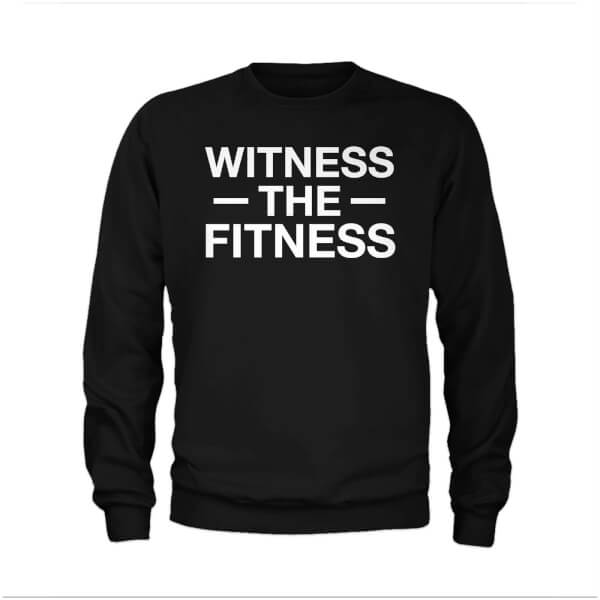 Witness The Fitness Slogan Sweatshirt - Black