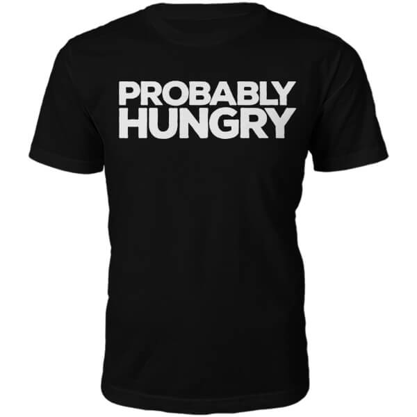 Probably Hungry Slogan T-Shirt - Black