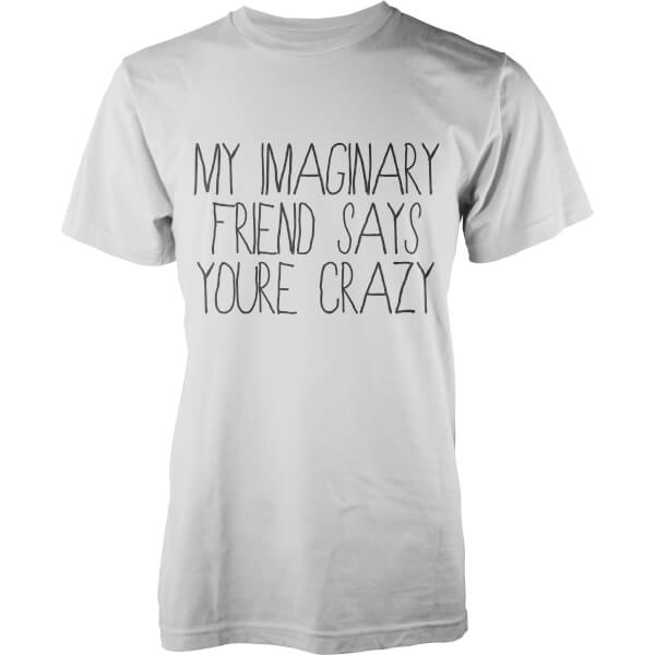 T-Shirt Homme My Imaginary Friend Says You're Crazy -Blanc