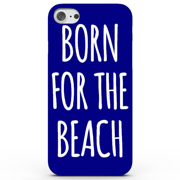 Coque iPhone & Android Born for the Beach - 4 Couleurs