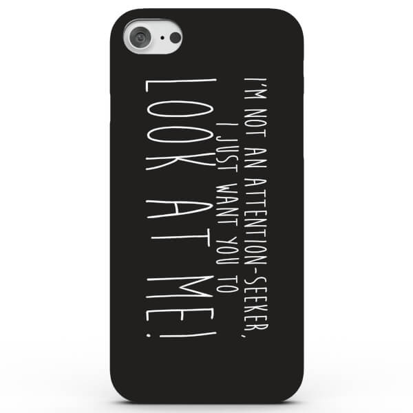 Attention Seeker Phone Case for iPhone & Android - 3 Colours
