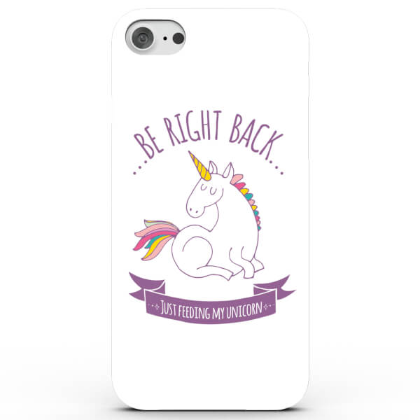Coque iPhone & Android Be Right Back, Feeding My Unicorn - 4 Couleurs