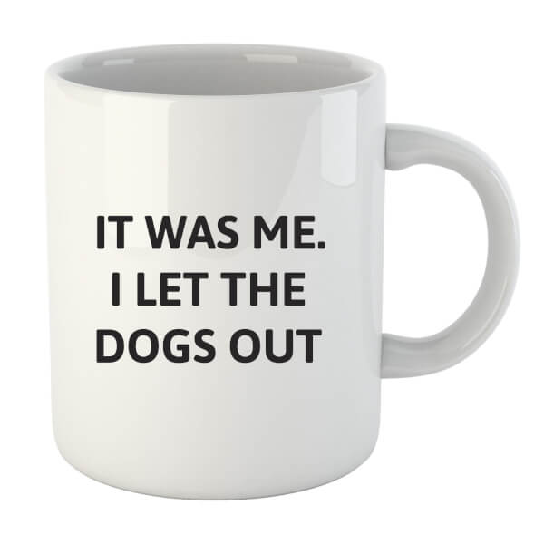 I Let The Dogs Out Mug
