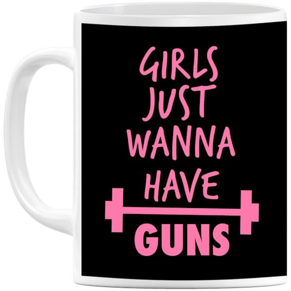 Girls Just Wanna have Guns Mug