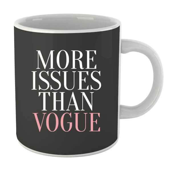 More Issues than Vogue Mug