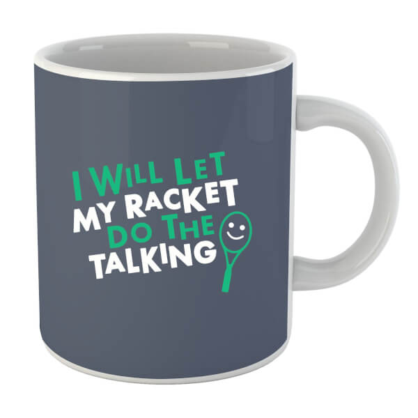 I will let my Racket do the Talking Mug