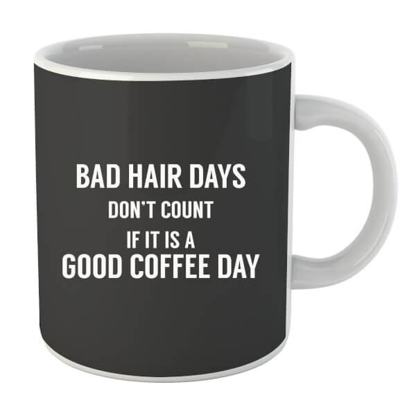 Bad Hair Days Don't Count Mug