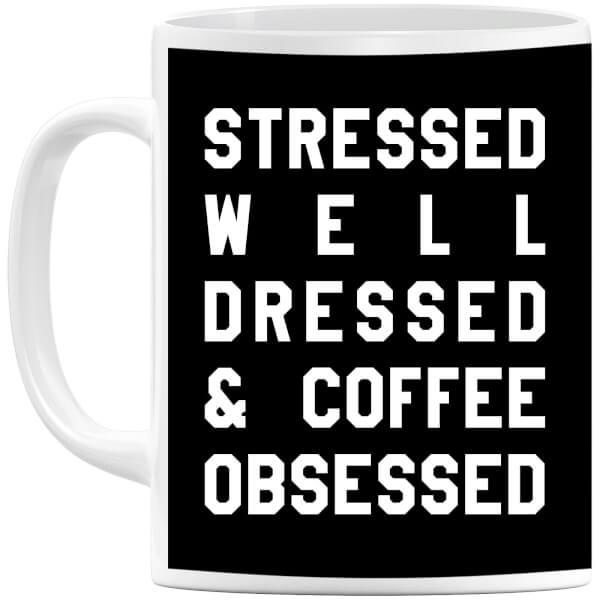 Stressed Dressed and Coffee Obsessed Mug