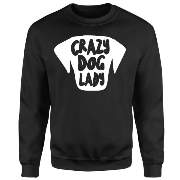 Crazy Dog Lady Sweatshirt - Black