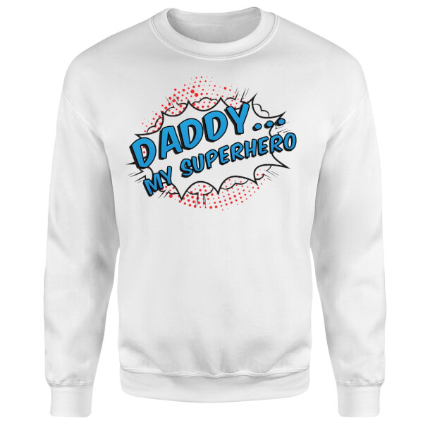 Daddy My Superhero Sweatshirt - White