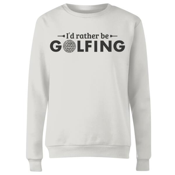 Id rather be Golfing Women's Sweatshirt - White