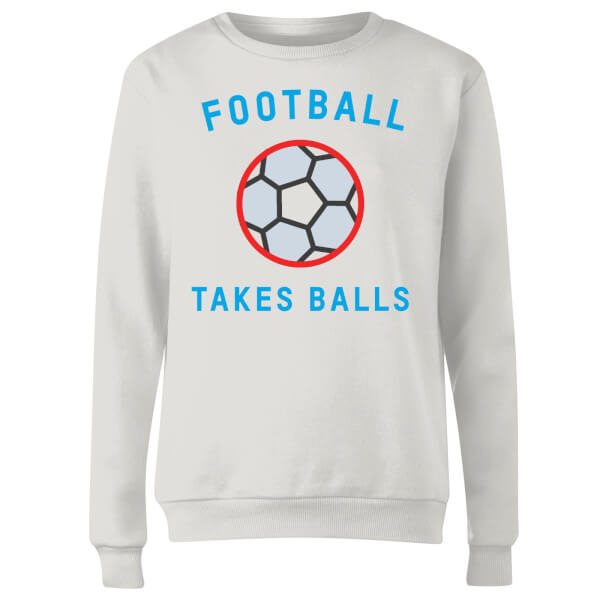 Football Takes Balls Women's Sweatshirt - White