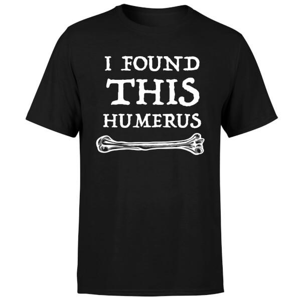 I Found this Humurus T-Shirt - Black