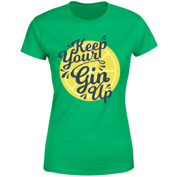 Keep Your Gin Up Women's T-Shirt - Kelly Green