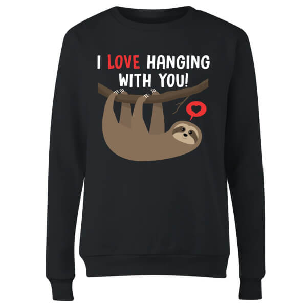 I Love Hanging With You Women's Sweatshirt - Black