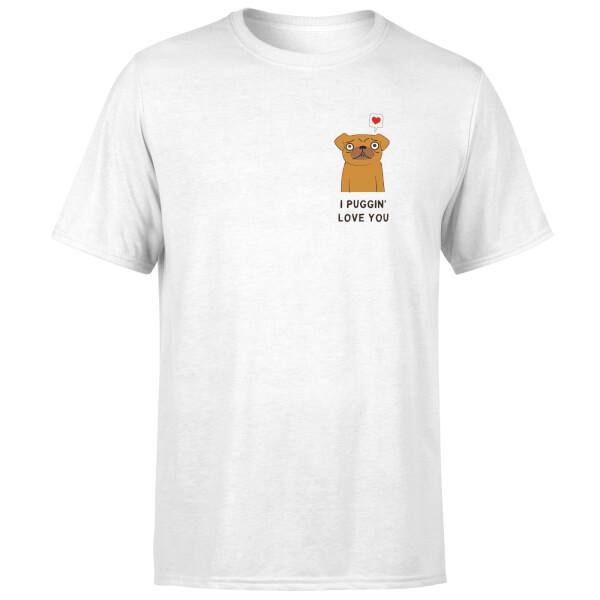 I Puggin' Love You T-Shirt - White