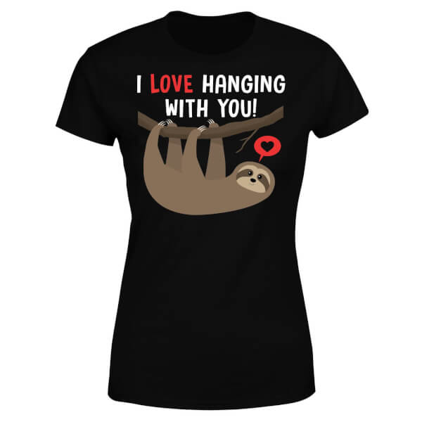 I Love Hanging With You Women's T-Shirt - Black