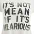 Wildfox Women's Not Mean Hilarious T-Shirt - Pearl: Image 3