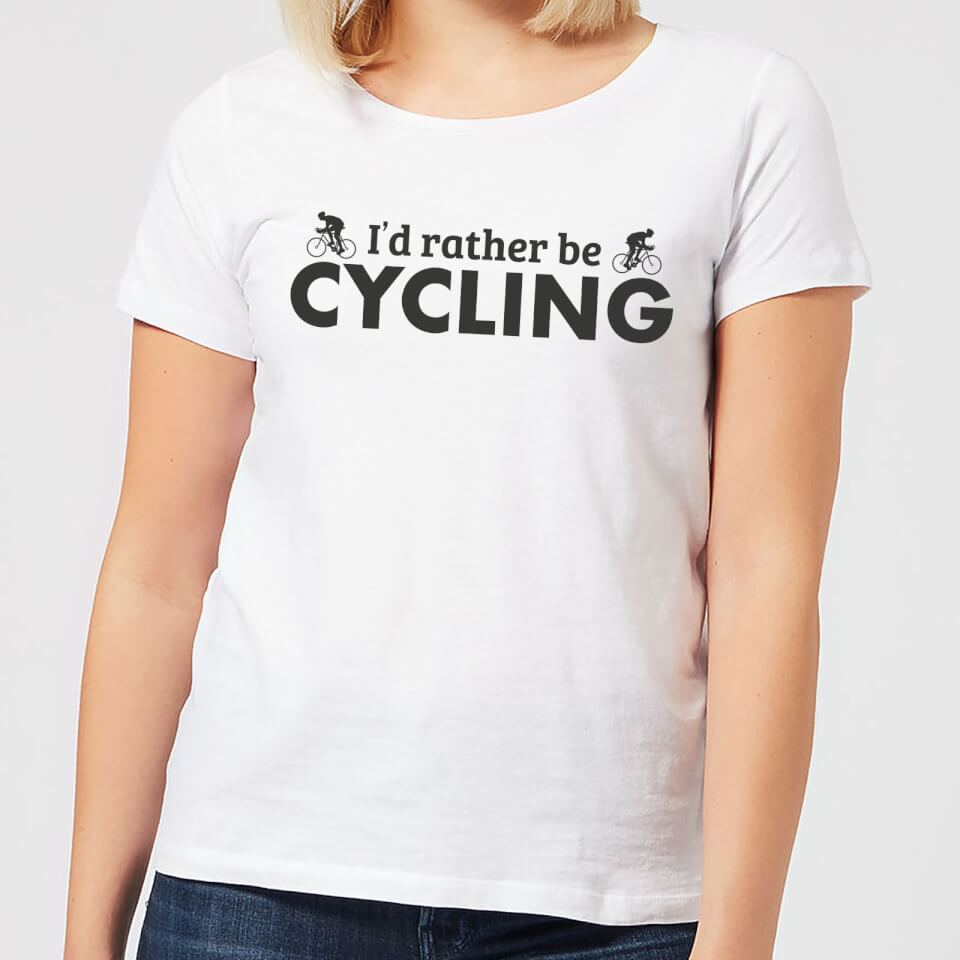 I'd Rather be Cycling Women's T-Shirt - White | Trøjer