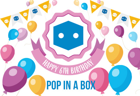 Pop In A Box Turns 6! It's our Birthday!