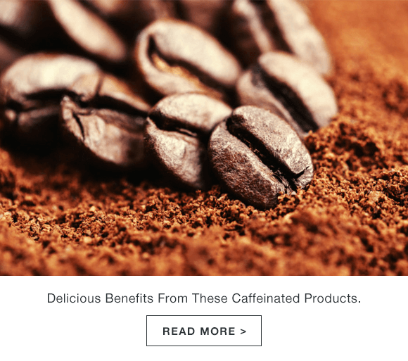 10 of the Best Caffeinated Products