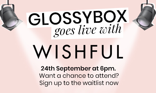 GLOSSYBOX goes live  wishful