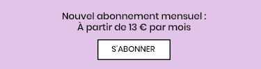 Nouvel abonnement mensuel: à partir de 13€ par mois