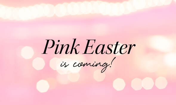 PINK EASTER EGG IS COMING SOON