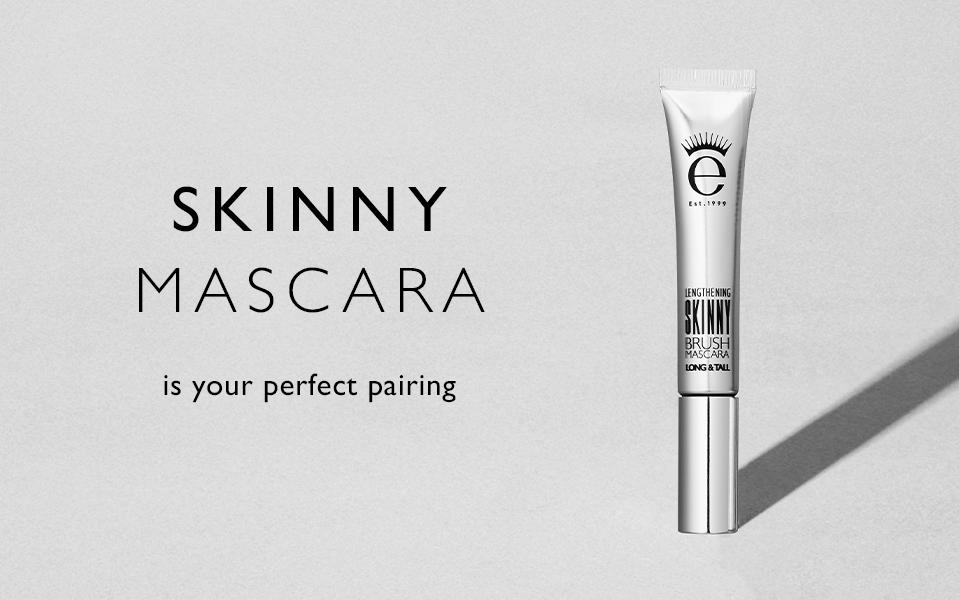Skinny Mascara mascara is your pairing