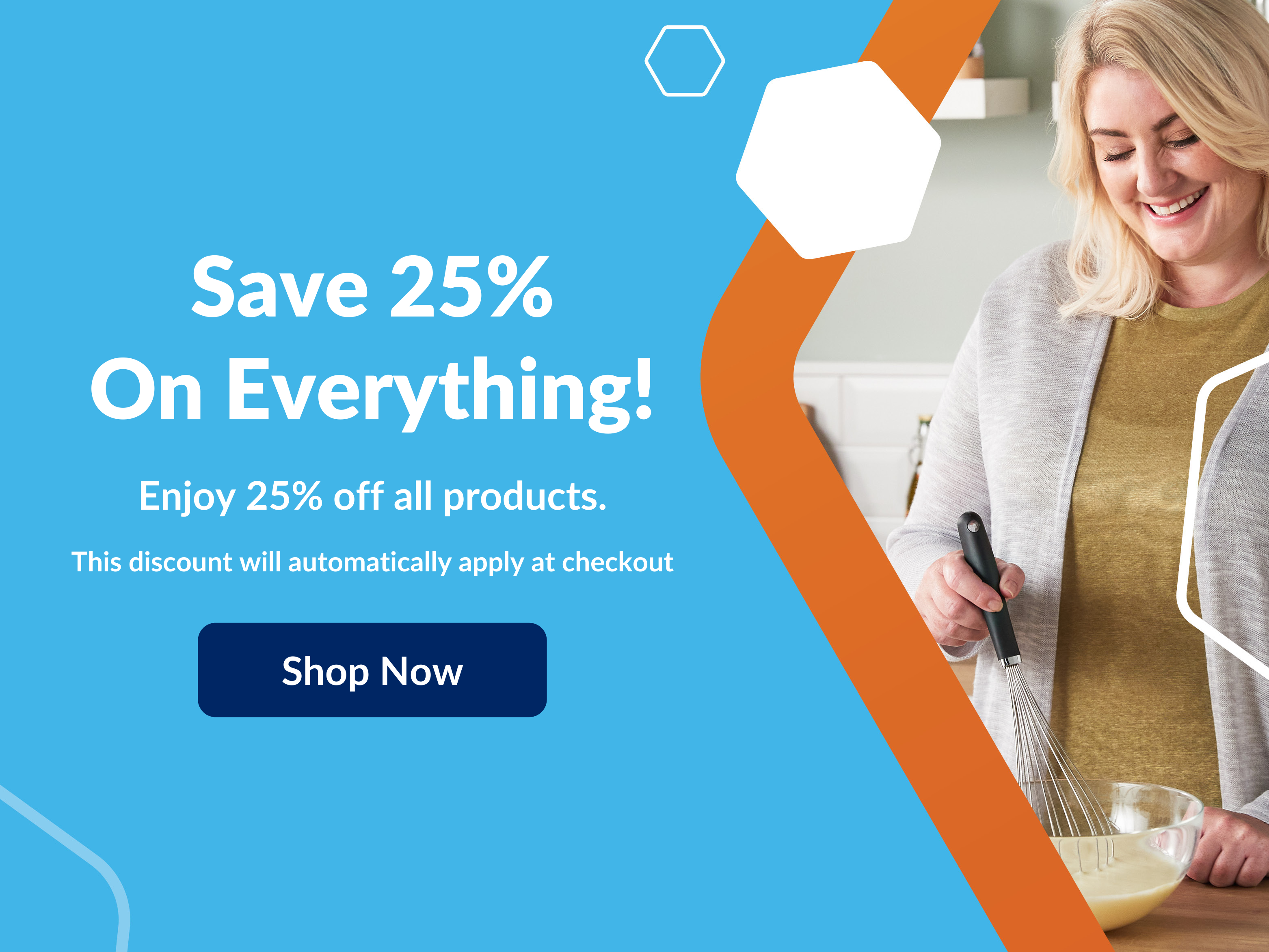 Save 25% on Everything