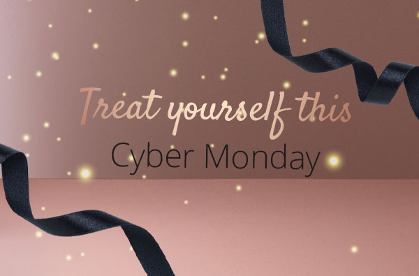 Treat yourself this Cyber Monday