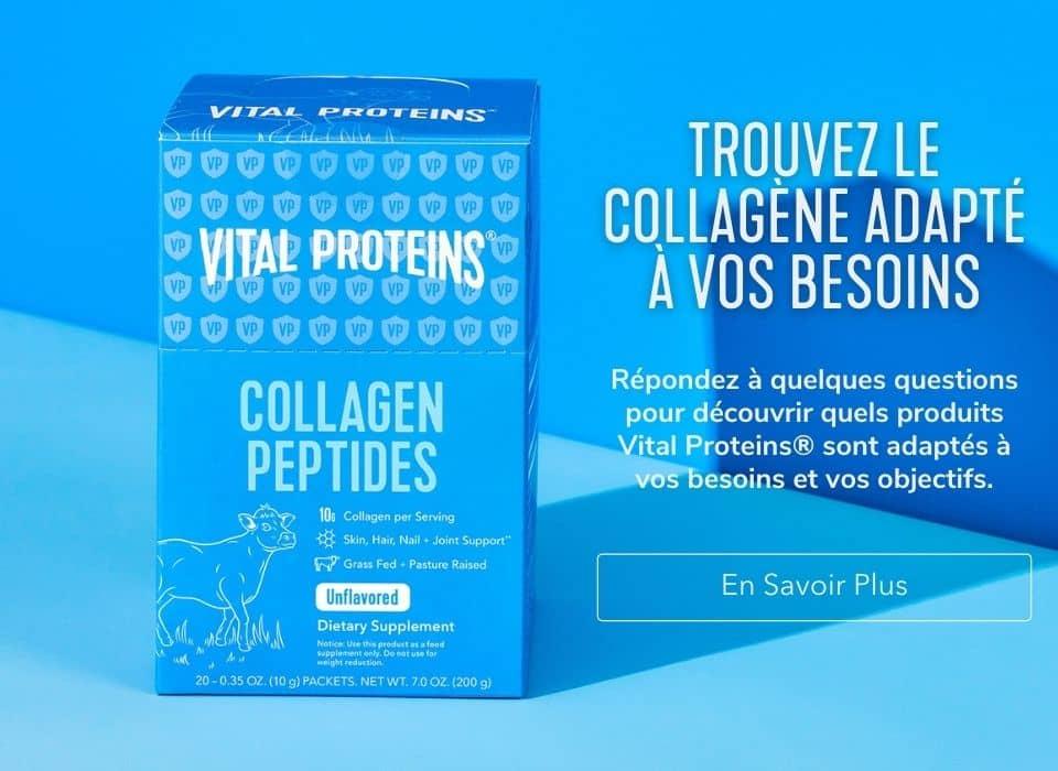 Répondez à quelques questions pour découvrir quels produits Vital Proteins® sont adaptés à vos besoins et vos objectifs. En savoir plus