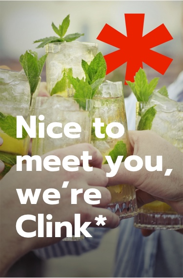 Nice to meet you, we're Clink*