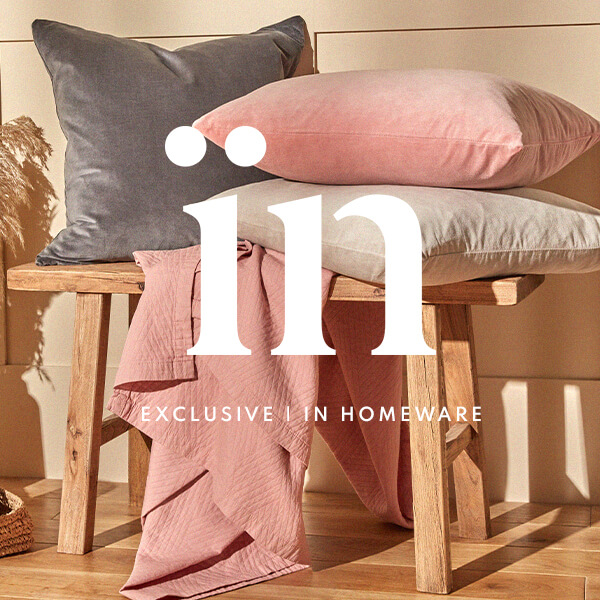 Exclusive: in homeware