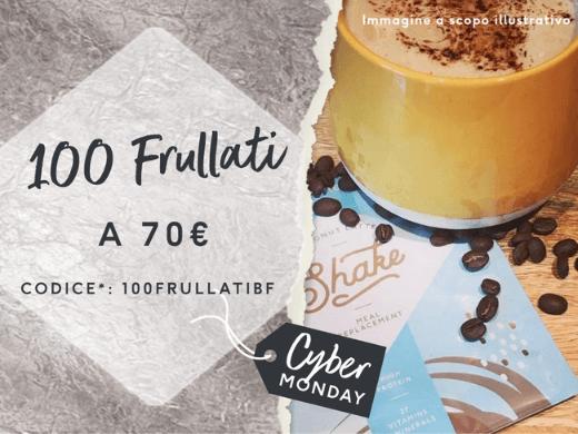 Scegli 100 frullati a tua scelta a SOLI 0.70€ l'uno! Con il codice* 100FRULLATIBF