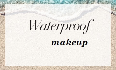 Summer is here, get your waterproof makeups to make yourself pretty in such hot and humid weather!