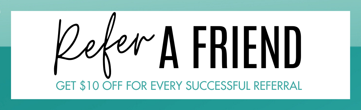 Refer A Friend and get $10 off for every successful referral