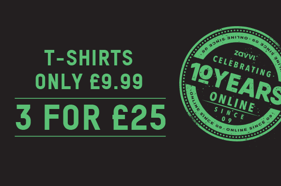 T-SHIRTS FOR ONLY £9.99 OR 3 FOR £25